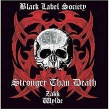 Stronger Than Death - de Black Label Society