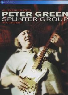 Peter Green - An Evening With Peter Green Splinter Group In Concert 2003