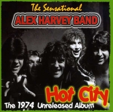 Alex Harvey ( Sensational Alex Harvey Band ) - Hot City: The 1974 Unreleased albums