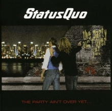 The Party Ain't Over Yet... - de Status Quo