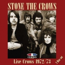 Stone The Crows - Live Crows 1972/73