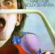 Bolex Dementia + 2 - de Hard Stuff