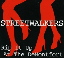 Streetwalkers - Rip It Up At The De Montfort
