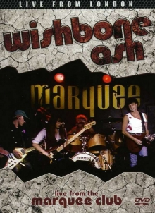 Wishbone Ash - Live From The Marquee Club, London 1983