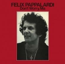 Don't Worry,Ma - de Felix Pappalardi