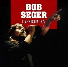 Bob Seger - Live Boston 1977
