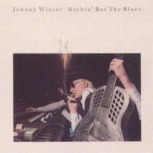 Nothin' But The Blues - de Johnny Winter