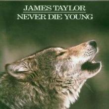 Never Die Young - de James Taylor