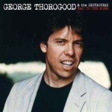 Bad To The Bone - 25th Anniversary Edition - de George Thorogood