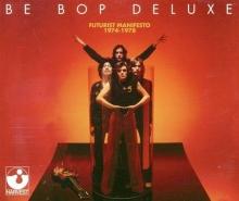 Be Bop Deluxe - Futurist Manifesto 1974 - 1978