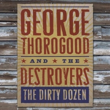 George Thorogood - Dirty Dozen