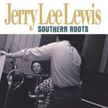 Jerry Lee Lewis - Southern Roots (180g)
