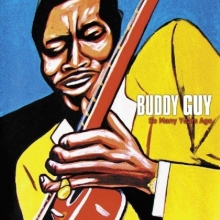 Buddy Guy - So Many Years Ago