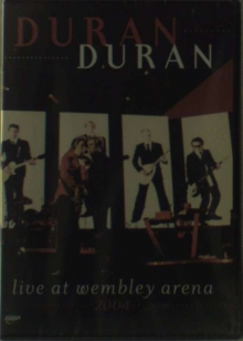 Duran Duran - Live At Wembley Arena 2004