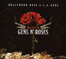 The Roots Of Guns N' Roses (Limited Edition) - de Hollywood Rose