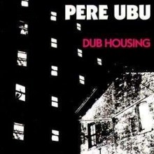 Dub Housing (180g) - de Pere Ubu