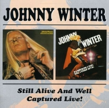 Still Alive And Well/Captured Live - de Johnny Winter