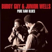 Buddy Guy & Junior Wells: Pure Raw Blues - de Buddy Guy