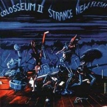 Colosseum 2   -Strange New Flesh (Remastered & Expanded) - de Colosseum