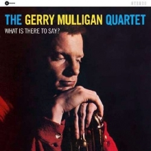 What Is There To Say? (180g) - de Gerry Mulligan