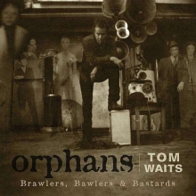 Orphans: Brawlers, Bawlers & Bastards - de Tom Waits