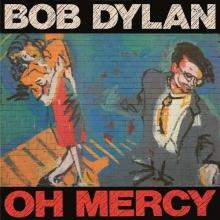 Oh Mercy  - de Bob Dylan