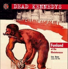 Dead Kennedys - Funland At The Rheinterrasse - Live Bonn, Otcober 15th 1980