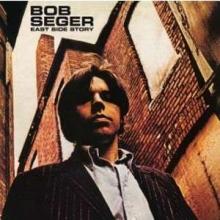 Bob Seger - East Side Story